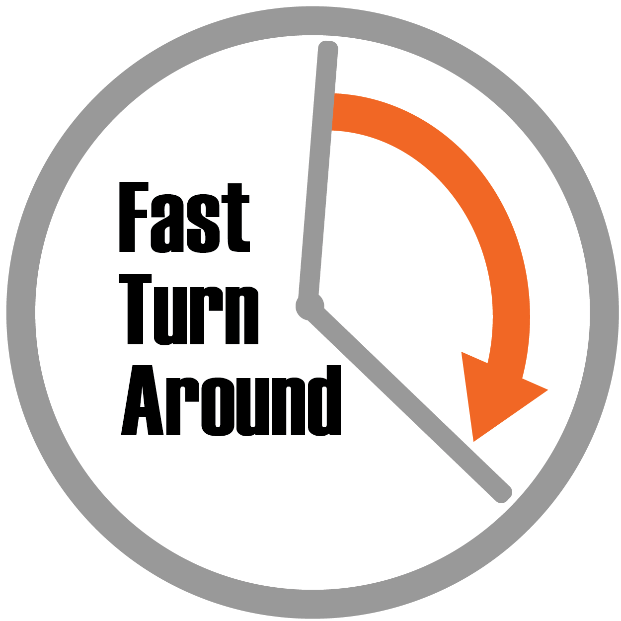 Fast Turn Around